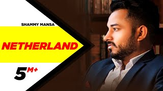 Netherland (Official Video) | Shammy Mansa | Latest Punjabi Songs 2020 | Speed Records