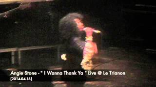 "Angie Stone - ""I Wanna Thank Ya"" Live @ Le Trianon [2014-04-18]"