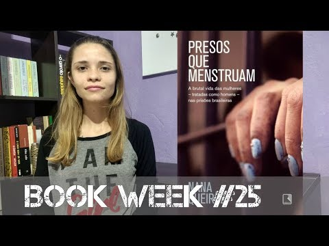 BOOK WEEK #25: Presos que menstruam - Nana Queiroz
