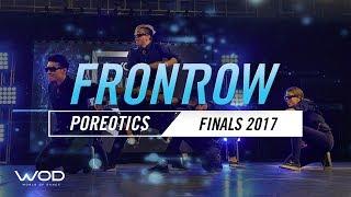 Poreotics | FrontRow | World of Dance Finals 2017 | #WODFINALS17