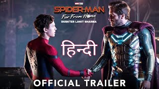 SPIDER MAN: Far From Home (HINDI)   Official Trailer | Dubster Lohit Sharma