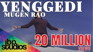 Mugen Rao   Yenggedi | Official Music Video 4K