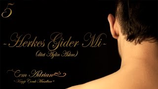 Cem Adrian & Aylin Aslım - Herkes Gider Mi? (Official Audio)
