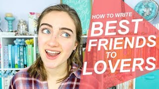 HOW TO WRITE BEST FRIENDS TO LOVERS ROMANCE (that feels realistic)