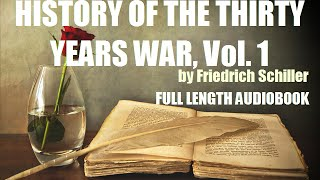 HISTORY OF THE THIRTY YEARS WAR,  by Friedrich Schiller (Volume 1) FULL AUDIOBOOK