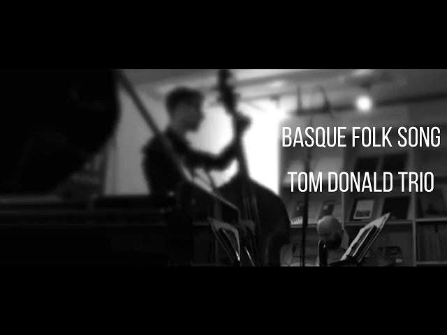 Spanish Basque Country Folk Song - Tom Donald Trio