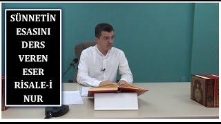 Hasan Yenidere - Sünnetin Esasını Ders Veren Eser Risale-i Nur