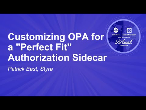 """Image thumbnail for talk Customizing OPA for a """"Perfect Fit"""" Authorization Sidecar"""