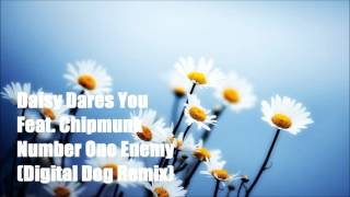 Daisy Dares You Feat. Chipmunk - Number One Enemy (Digital Dog Remix)