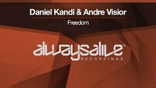 Daniel Kandi & Andre Visior - Freedom [OUT NOW]