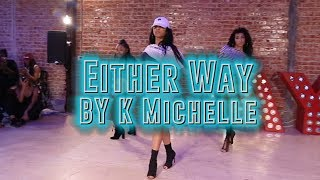 Either Way | K Michelle | Aliya Janell Choreography | Queens N' Letto's LA