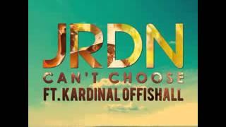 JRDN ft  Kardinal Offishall   Can't Choose Radio Edit)