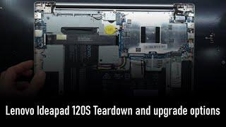 Lenovo Ideapad 120S Teardown and upgrade options