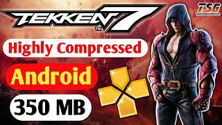 350MB Tekken 7 Game By Android Highly Compressed PPSSPP High Graphics Game
