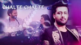 Chalte Chalte by Atif Aslam New Song Mitron Full Lyric Video Song
