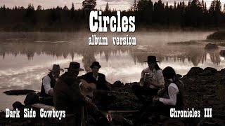 Dark Side Cowboys - Chronicles III - Circles (album version) featuring Anton Teljebäck