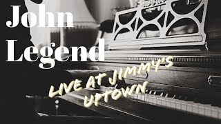 John Legend - Sun Comes Up (Live at Jimmy's Uptown)