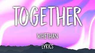 Whethan   Together (Lyrics)