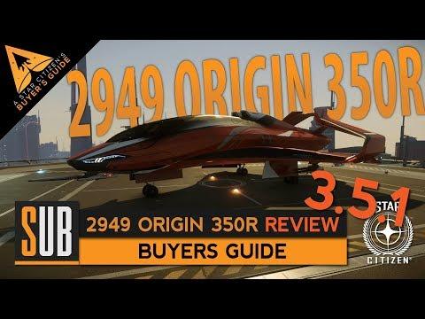 2949 Origin 350r Review | A Star Citizen's Buyer's Guide | Alpha 3.5.1