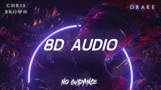 Chris Brown   No Guidance Ft. Drake   8D Audio HQ