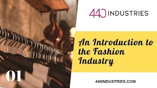 An Introduction to the Fashion Industry