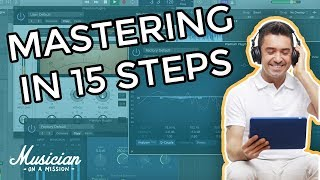 How to Master a Song at Home - 15 Simple Steps to Pro Mixes | musicianonamission.com