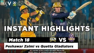 Peshawar Zalmi vs Quetta Gladiators | Full Match Instant Highlights | Match 18 | 5 March | HBL PSL 2020  Subscribe to Official HBL Pakistan Super League Channel and stay updated with the latest happenings. http://bit.ly/PakistanSuperLeagueOfficial  #HBLPSLV #TayyarHain  Cricket fans from around the world are excited about the Fifth edition of the HBL Pakistan Super League. Competition is heating up among fans as their favorite HBL Pakistan Super League teams take on each other in the lucrative cricket extravaganza which includes leading Pakistan national cricketers, established international players, and emerging players in each of the team's Playing XI.