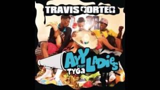 Travis Porter - Ayy Ladies ft. Tyga