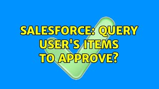 Salesforce: Query user's Items to Approve?