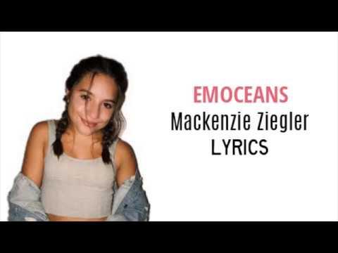 Emoceans Mackenzie Ziegler Lyrics Sugary Audios
