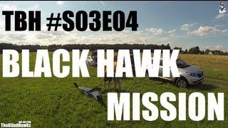 TBH S03E04 Black Hawk Mission | Skywalker X8 FPV / UAV Chase | Beautiful HD FPV