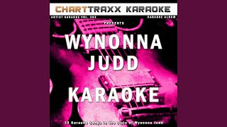 Let's Make a Baby King (Karaoke Version In the Style of Wynonna Judd)