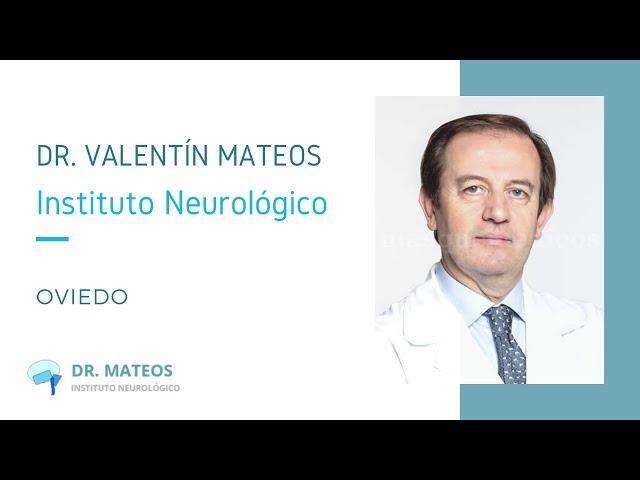 Instituto Neurológico Dr. Mateos - Presentación - Dr. Valentín Mateos