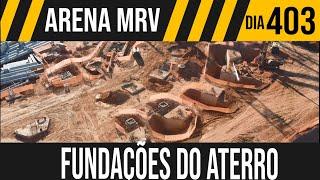 ARENA MRV   2/6 FUNDAÇÕES DO ATERRO   28/05/2021