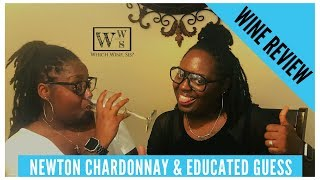 Educated Guess vs. Newton Chardonnay Wine Review!!!