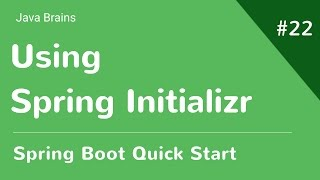 Spring Boot Quick Start 22 - Using Spring Initializr