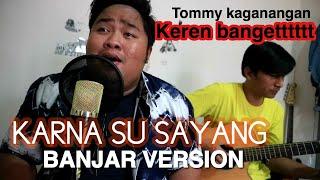 Karna Su Sayang - Near Feat Sorowea Cover Banjar Version By Tommy Kaganangan