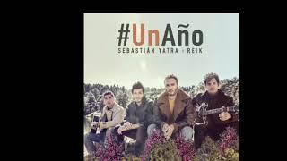 Reik FT Sebastian Yatra - Un Año (AUDIO OFICIAL)