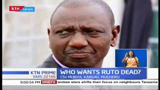 Who wants DP Ruto dead?