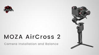 MOZA AirCross 2 Official Tutorial: Part 04 – Camera Installation and Balance
