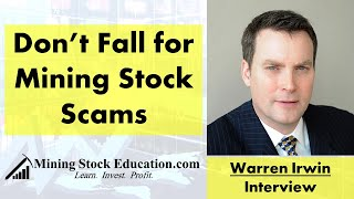 Interview: Don't Fall for Mining Stock Scams Warns Fund Manager Warren Irwin