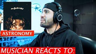 Musician Reacts To Conan Gray   Astronomy   Lyrics