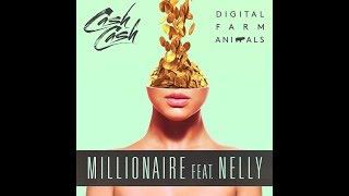 Millionaire (feat. Nelly) (Clean Radio Edit) (Audio) - Cash Cash & Digital Farm Animals