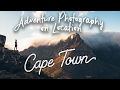 EP11 Adventure Photography On Location - South Africa - Cape Town