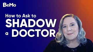 How to Ask to Shadow a Doctor | BeMo Academic Consulting