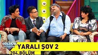 Güldür Güldür Show 204.Bölüm   Yaralı Şov 2