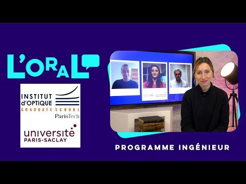 L'oral : ingénieur diplômé de SupOptique