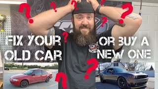 FIX YOUR OLD CAR OR BUY A NEW ONE -- A MECHANIC'S PERSPECTIVE