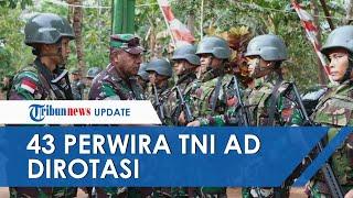 Mutasi Besar-besaran di Badan TNI: 43 Perwira Tinggi AD Dirotasi, Pangdam Diponegoro Jadi Wakasad