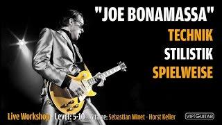 Joe Bonamassa: Technik, Stilistik, Spielweise - Live Workshop Gitarre